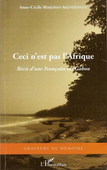 Sortie du roman 'Ceci n'est pas l'Afrique', de l'auteur angevine Anne-Cécile Makosso-Akendengué