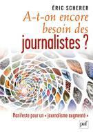 A-t-on encore besoin de journalistes ?