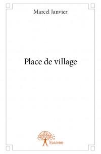Place de village - Naissance d'un livre