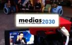 Médias 2030 - et maintenant les videos et votre feedback