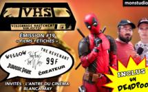 """VHS L'ÉMISSION #19 - EMISSION SPECIALE : """"Nos Films Fétiches""""."""