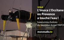 L'Imoca L'Occitane en Provence a touché l'eau !